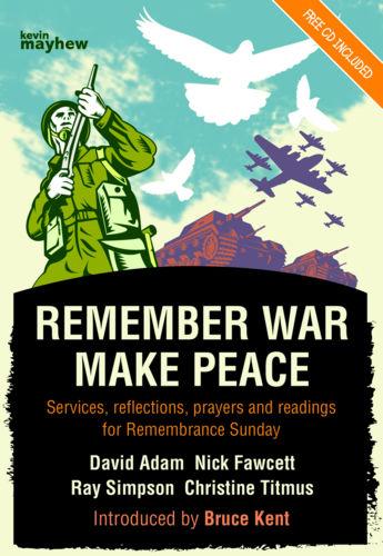 Remember War, Make Peace